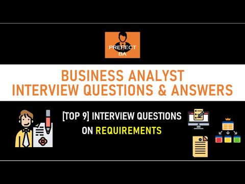 [Top 9] Business Analyst Interview Questions And Answers On Requirements