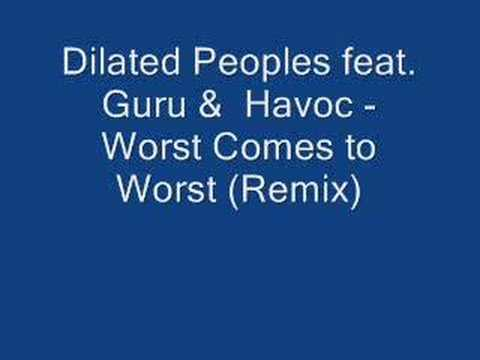 Dilated Peoples  Worst Comes to Worst Remix Clean