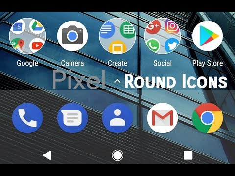 How to enable/create Pixel Round Icons on any custom ROM [ROOT] [No Icon  Pack]
