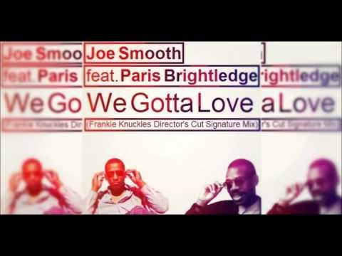 Joe Smooth Feat. Paris Brightledge - We Gotta Love (Frankie Knuckles Director's Cut Signature Mix)