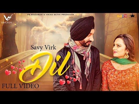 dil-(official-video)-|-savy-virk-|-kv-singh-|-latest-punjabi-song-2018-|-vs-records