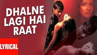 """Dhalne Lagi Hai Raat"" Lyrical Video | Inteha | Sonu Nigam, Shreya Ghoshal | Nauheed Cyrusi"