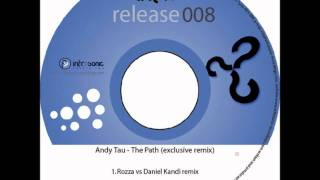 Andy Tau - The Path - Rozza vs Daniel Kandi Remix