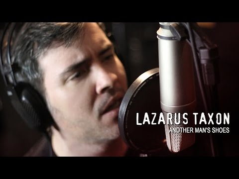 Lazarus Taxon - Another Man's Shoes (Official Music Video)