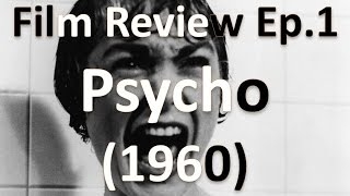 Film Review Ep.1 - Psycho (1960)