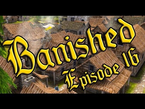 "Banished Ep 16 - ""A Population EXPLOSION!!!"""
