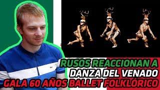 RUSOS REACCIONAN a DANZA DEL VENADO - Gala 60 Años Ballet Folklórico de México | REACCIÓN