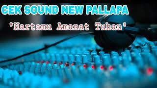 Download lagu Cek SOUND NEW PALLAPA Hartamu Amanat Tuhan MP3