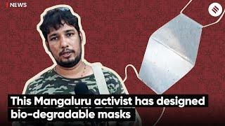 This Mangaluru activist has designed bio-degradable masks