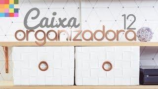 DIY - Caixa Organizadora 12 | Organizador trançado com couro ecológico