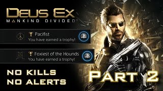 Deus Ex: Mankind Divided - NO KILLS, NO ALERTS SPEEDRUN (PACIFIST + FOXIEST OF THE HOUNDS) (2/11)