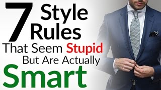 7 STUPID Style Rules That Are Actually SMART | Why Do Men's Fashion Guidelines Matter?