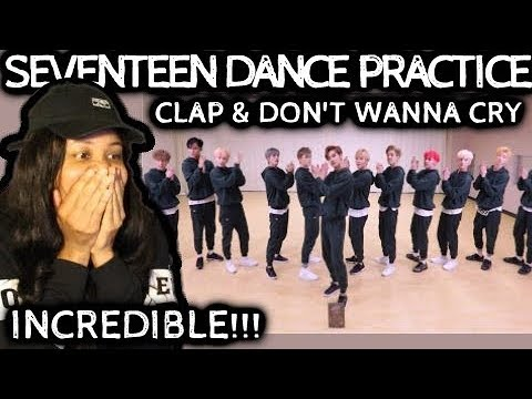 REACTION TO SEVENTEEN'S DANCE PRACTICES   CLAP & DON'T WANNA CRY