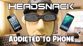 Addicted to Phone - by Headsnack