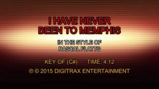 Rascal Flatts I Have Never Been To Memphis (Backing Track)