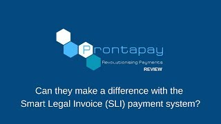 Prontapay Review: Can they make a difference with the  Smart Legal Invoice (SLI) payment system?