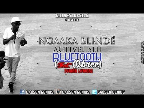 Ngaaka Blindé - Activel Seu Bluetooth (Vidéo Lyrics)