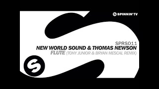 New World Sound & Thomas Newson - Flute (Tony Junior & Bryan Mescal Remix) [OUT NOW]