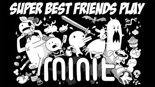 Super Best Friends Play Minit