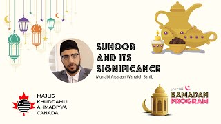 MKAC Ramadan Q/A Series 2021 |  Suhoor and its significance