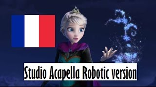 "[Frozen] 'Let It Go' - French: ""Liberée Delivrée"" - Studio Acapella Robotic Version"