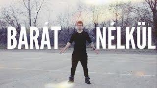 RAUL BARÁT NÉLKÜL Official Music Video