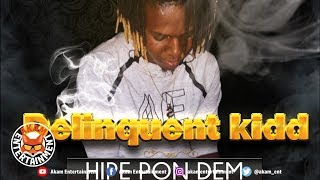 Delinquent Kidd - Hype Pon Dem - January 2019