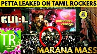 அதிர்ச்சியில் ரசிகர்கள் - PETTA LEAKED ON TAMIL ROCKERS HOW ? Rajinikanth ! Petta ! Marana Mass