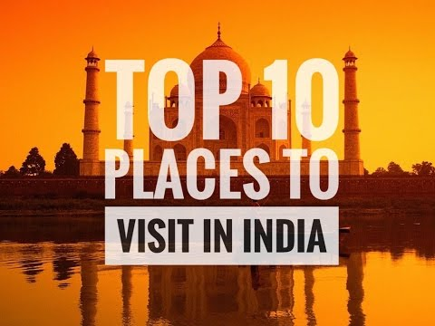Top 10 Places to Visit in India 2017 | 4K
