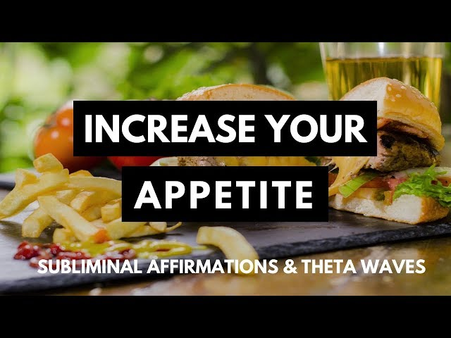 INCREASE APPETITE SUBLIMINAL | Feel Hungry & Gain Weight Fast | Uplifting Affirmations & Theta Waves