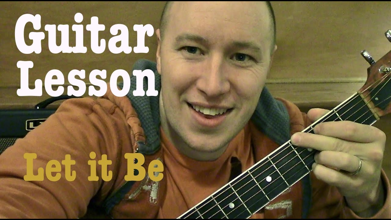 Let It Be Guitar Lesson Standard Chords Beatles Todd