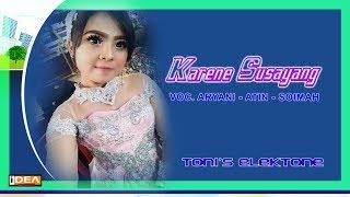 KARENA SUSAYANG // VOC. ARYANI DAN KAWAN KAWAN // TONY'S ELEKTONE // MARGO MULYO SOUND & MUSIC