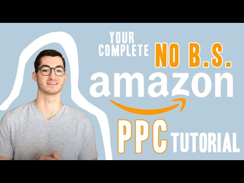Amazon PPC Tutorial for Beginners - Step by Step Guide on Sponsored Ads Strategy, Optimization, Tips