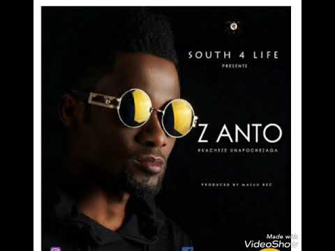 Z-Anto kacheze unapochezaga new song