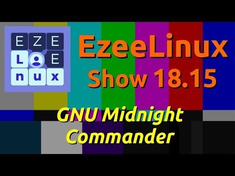 EzeeLinux Show 18.15 | GNU Midnight Commander