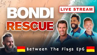 BETWEEN THE FLAGS - Ep6 (Bondi Rescue Live Stream Show)