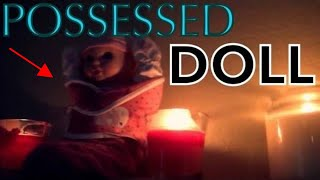 REAL Possessed Doll Watch!!!