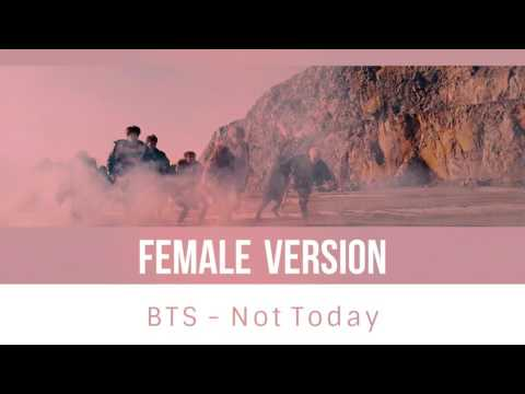BTS - Not Today [FEMALE VERSION]