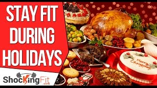 How to Eat During Holidays - 5 Tips To Prevent Fat Gain (Without Tracking Calories)