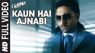 Kaun Hai Ajnabi Full HD Song | Game | Abhishek Bachchan, Sarah Jane Dias, Kangana Ranaut
