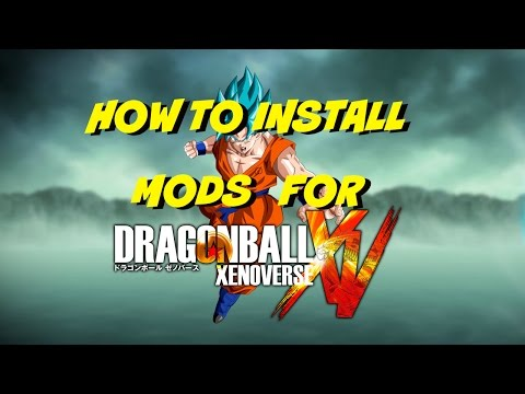 HOW TO INSTALL DRAGON BALL XENOVERSE MODS EASY & FAST