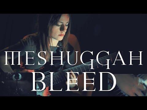 Meshuggah Bleed - Sarah Longfield