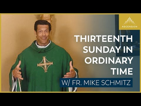 Thirteenth Sunday in Ordinary Time - Mass with Fr. Mike Schmitz