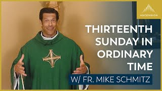 Thirteenth Sunday in Ordinary Time – Mass with Fr. Mike Schmitz