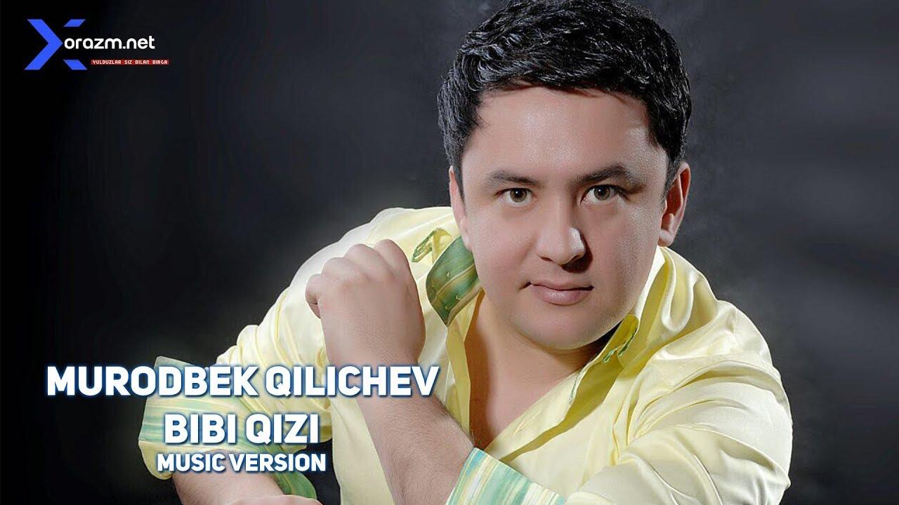 Murodbek Qilichev - Bibi qizi (music version
