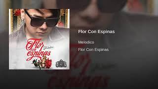 Melodico - Flor Con Espinas