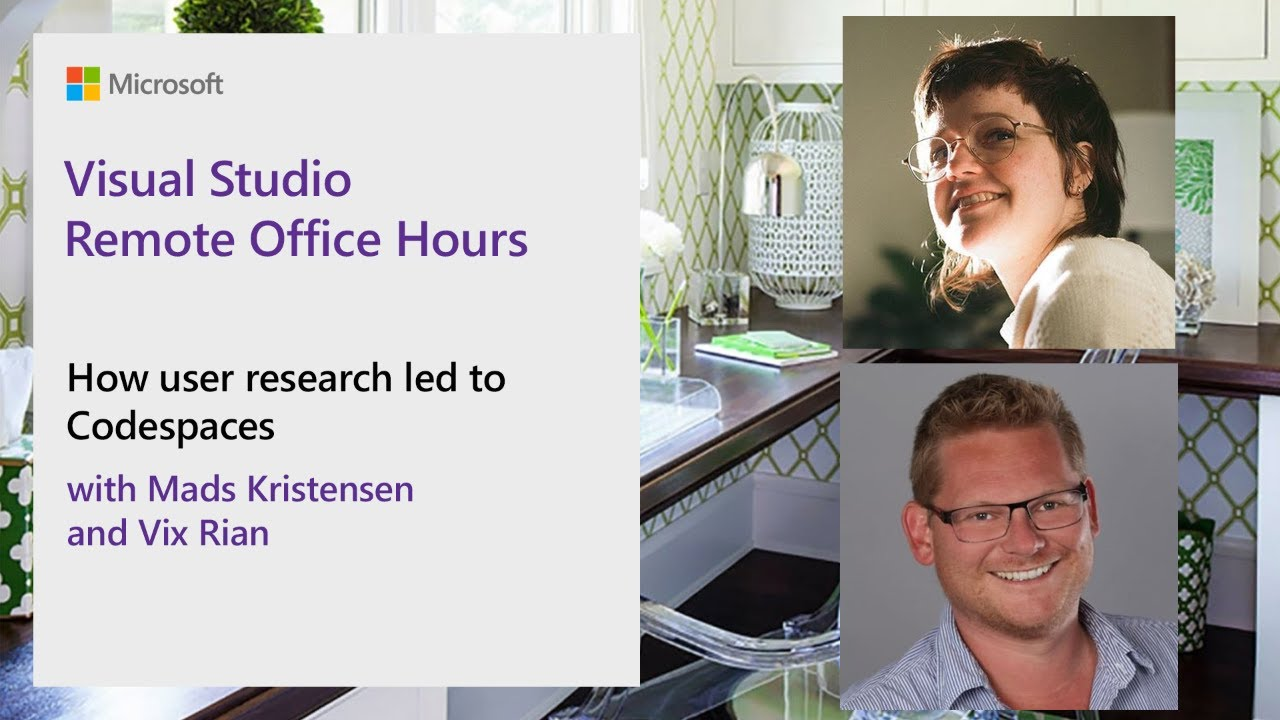 Visual Studio Remote Office Hours - How user research led to Codespaces