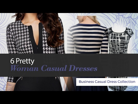 6 Pretty Woman Casual Dresses Business Casual Dress Collection