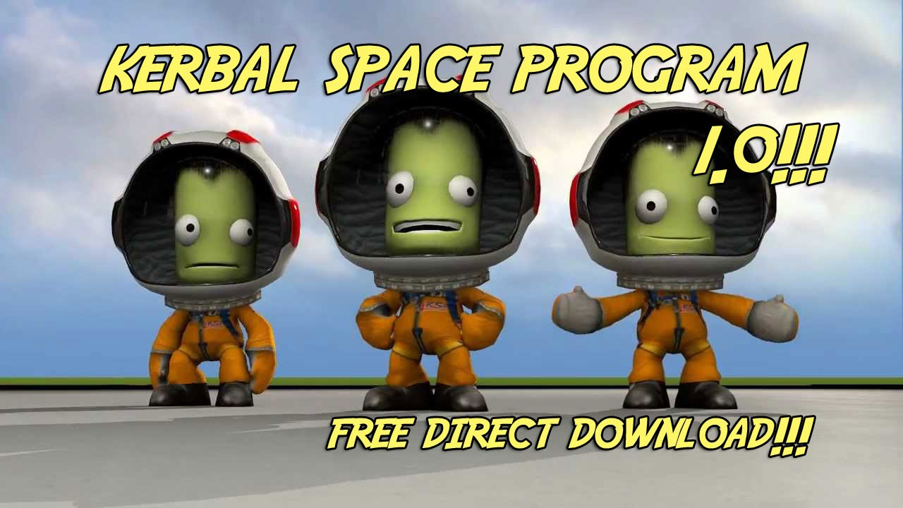 KERBAL SPACE PROGRAM 1.0 FREE/DIRECT DOWNLOAD NO TORRENTS ...