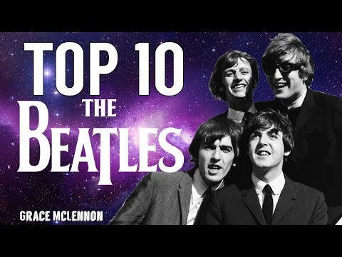 TOP: Las 1O mejores canciones de THE BEATLES| Grace McLennon